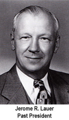 Jerome R, Lauer past President